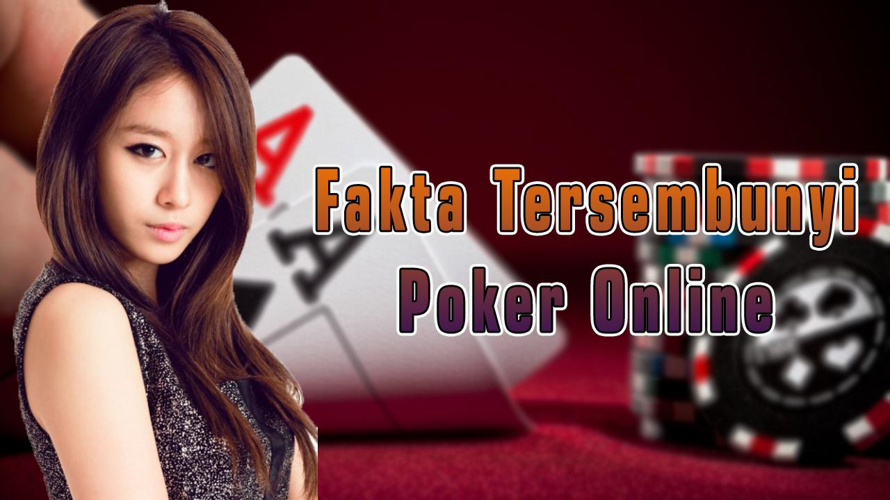 Fakta Tersembunyi Poker Online